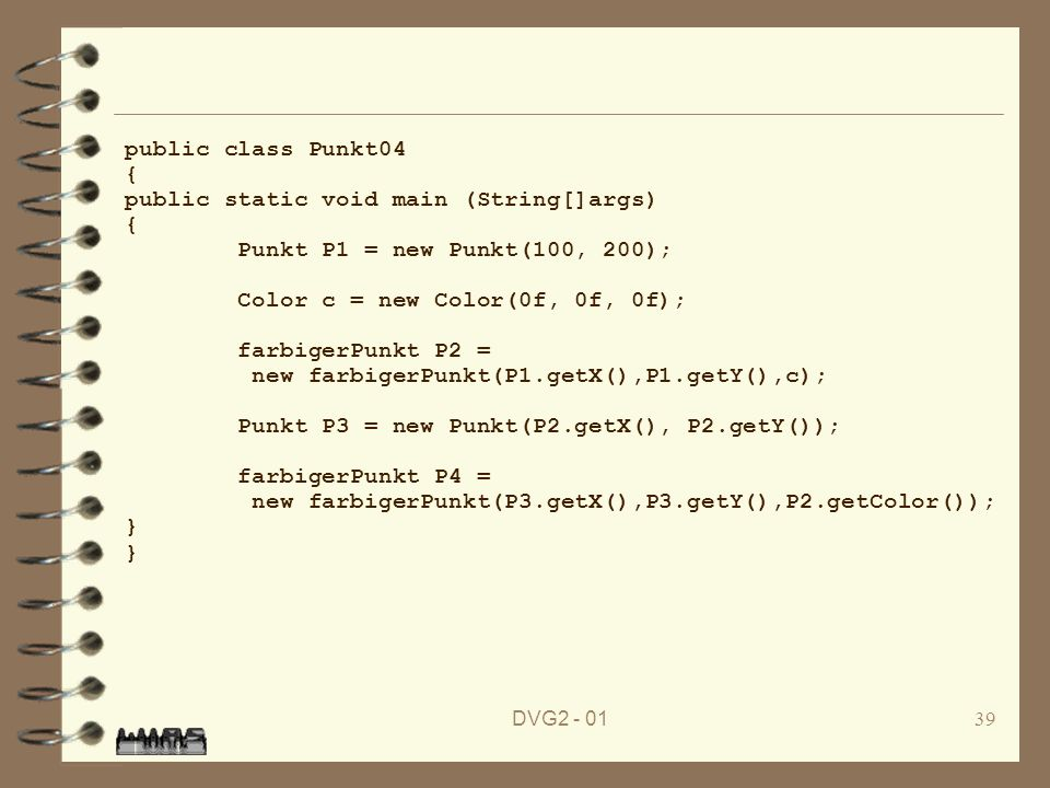 public static void main (String[]args) Punkt P1 = new Punkt(100, 200);